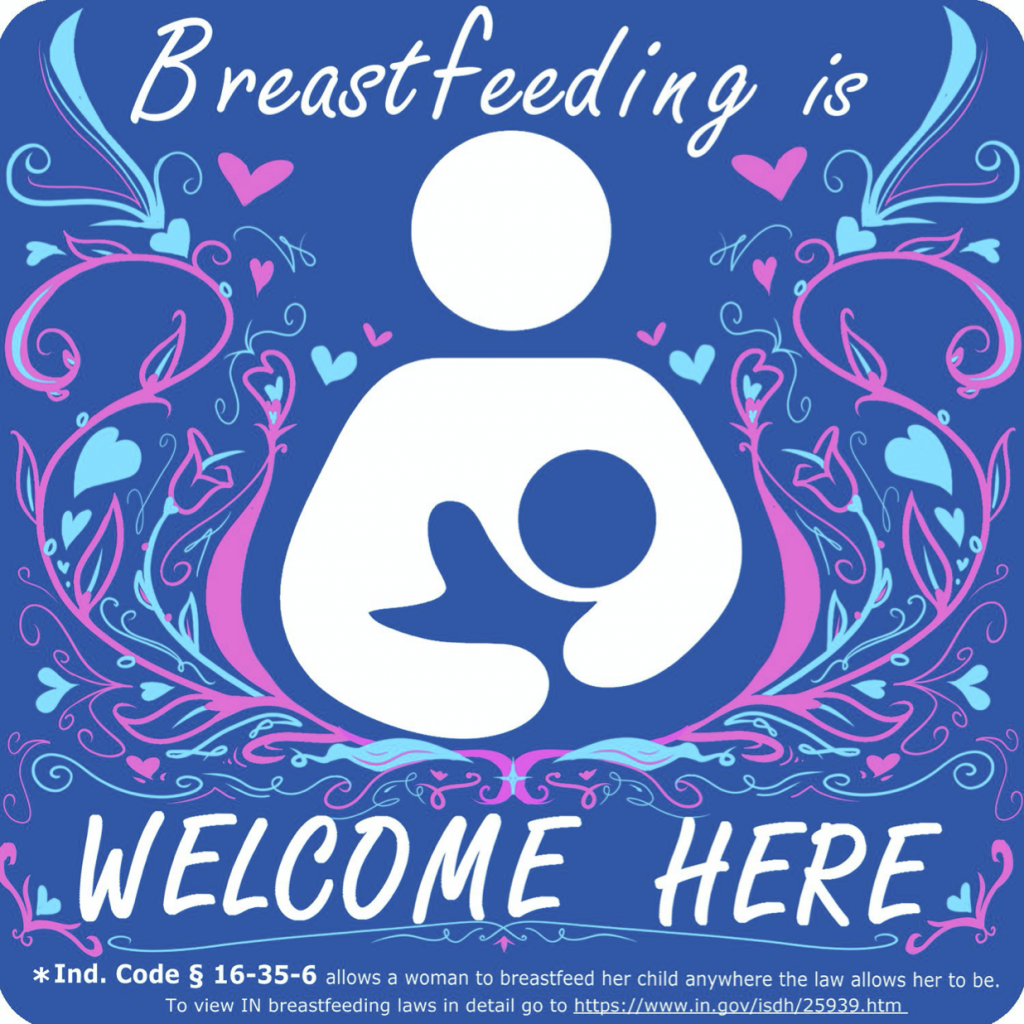 """Drawn figure of a person breastfeeding a child surrounded by streamers, hearts, and flowers, and the words """"Breastfeeding Welcome Here"""" and """"Ind Code 16-365-6 allows a woman to breastfeed her child anywhere the law allows her to be."""""""