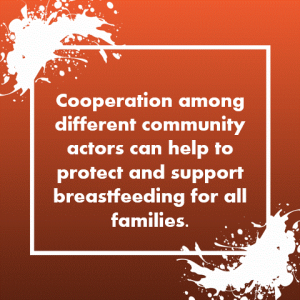 Text: Cooperation among different community actors can help to protect and support breastfeeding for all families.